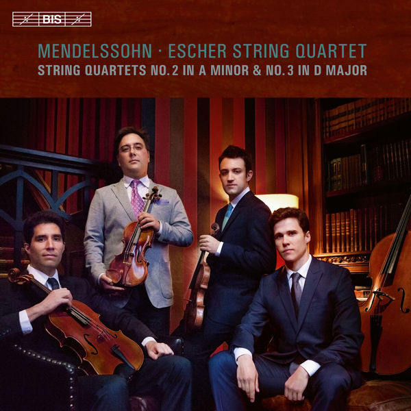 Escher String Quartet - Mendelssohn: String Quartets Nos. 2 & 3