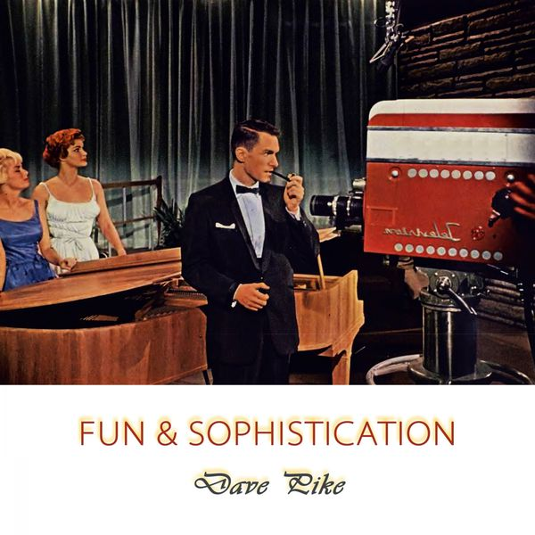 Dave Pike - Fun And Sophistication