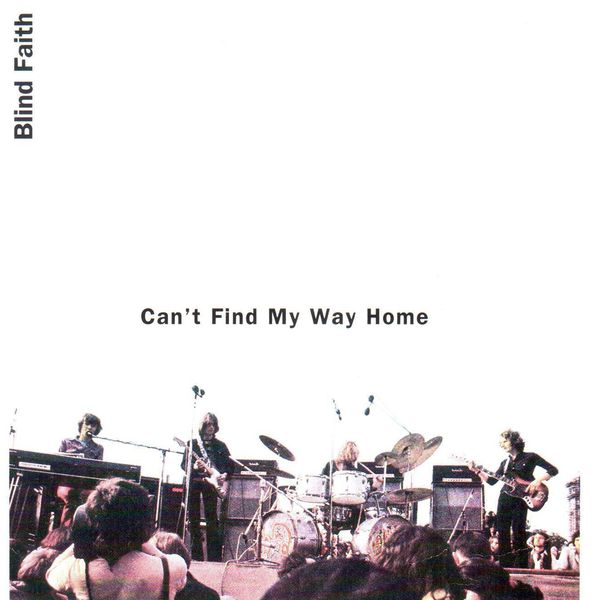 Blind Faith - Can't Find My Way Home (Live)