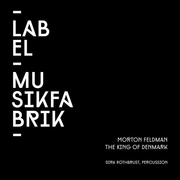 Dirk Rothbrust - Feldman: The King of Denmark for Percussion