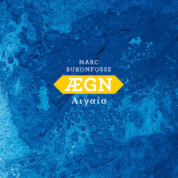 Marc Buronfosse - ÆGN (feat. Andreas Polyzogopoulos, Marc-Antoine Perrio, Stephane Tsapis & Arnaud Biscay)
