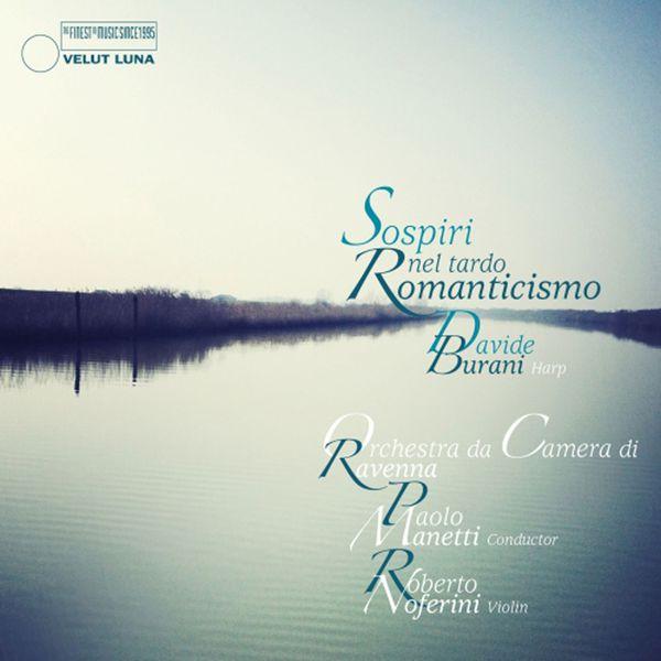 Orchestra da Camera di Ravenna - Sospiri nel tardo romanticismo