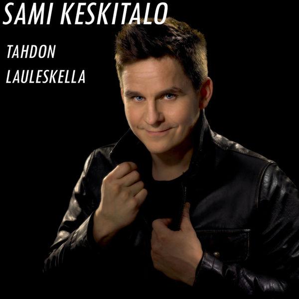 Sami Keskitalo - Tahdon lauleskella