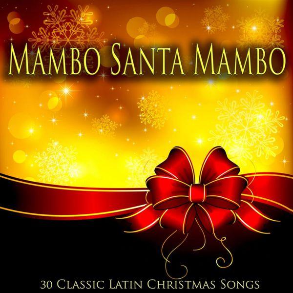 Mambo Santa Mambo - 30 Classic Latin Christmas Songs