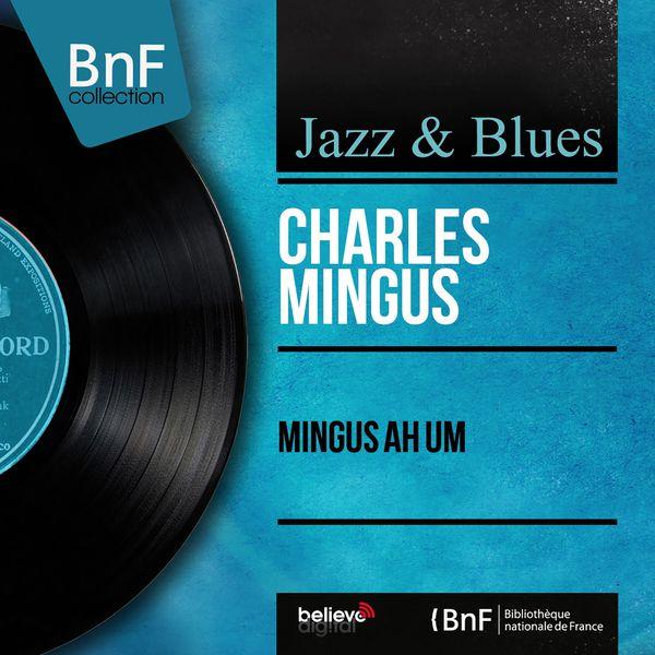 Charles Mingus - Mingus Ah Um (Mono Version)