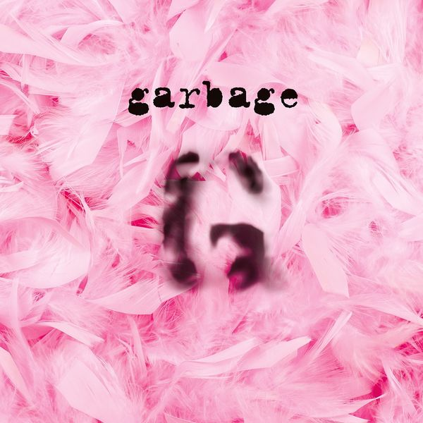 Garbage - Garbage (20th Anniversary Super Deluxe Edition) (Remastered)