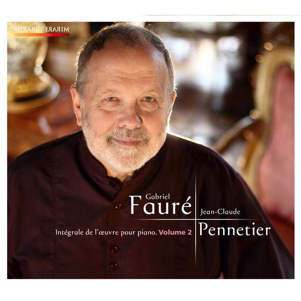 Jean-Claude Pennetier - Fauré: Intégrale de l'oeuvre pour piano, Volume 2