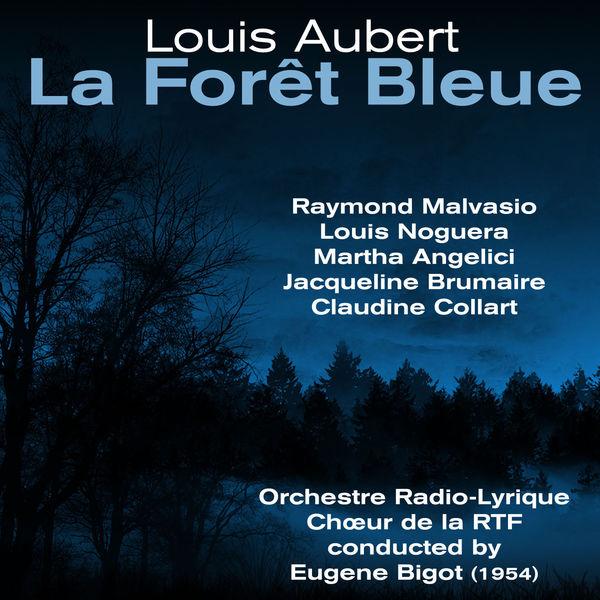 Louis Aubert  - Louis Aubert: La Forêt Bleue (1954)