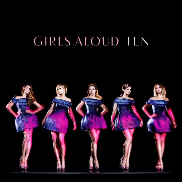 Girls Aloud - Ten