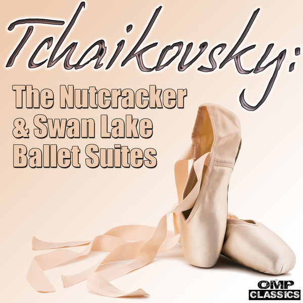 Various Artists - Tchaikovsky: The Nutcracker & Swan Lake Ballet Suites