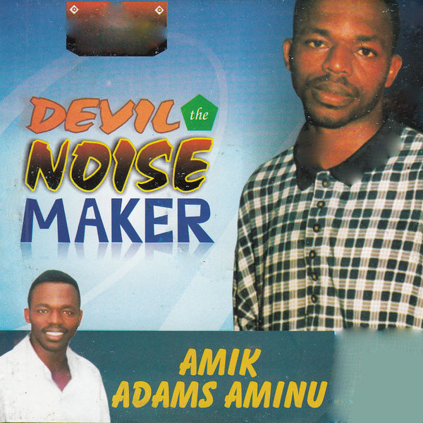 Album Devil the Noise Maker, Amik Adams Aminu | Qobuz