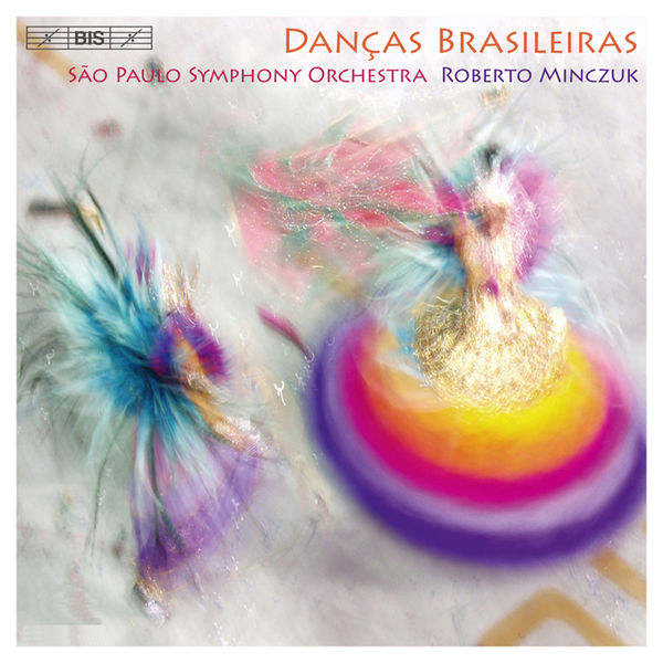Roberto Minczuk - Danças Brasileiras - Works by Nepomuceno, Villa-Lobos, Mignone, Guarnieri, Krieger