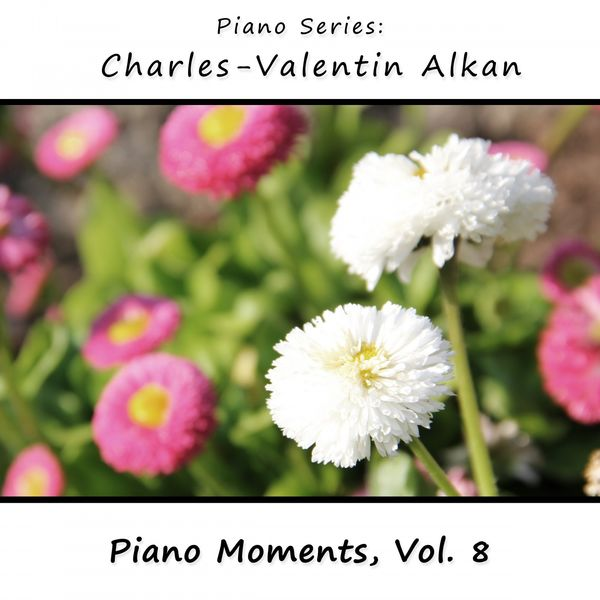 James Wright Webber - Charles-Valentin Alkan: Piano Moments, Vol. 8