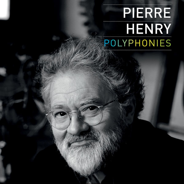 Pierre Henry - Polyphonies
