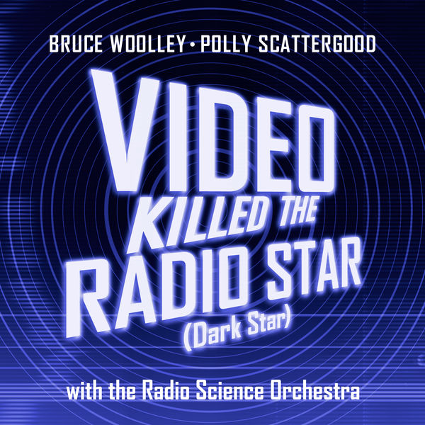 with The Radio Science Orchestra - Video Killed The Radio Star (Dark Star)