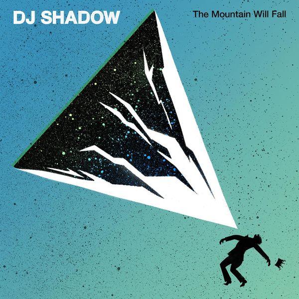 DJ Shadow|The Mountain Will Fall