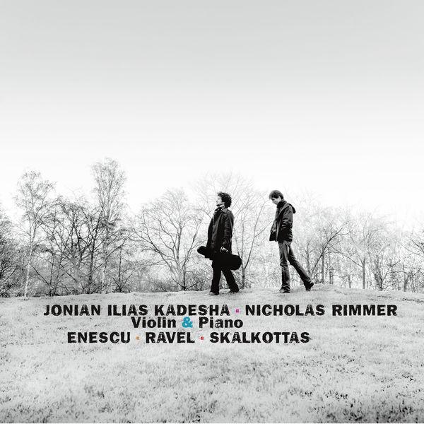 Jonian Kadesha - Enescu, Ravel & Skalkottas: Violin & Piano