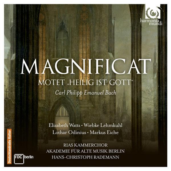 Hans-Christoph Rademann - Carl Philipp Emanuel Bach : Magnificat, Wq. 215