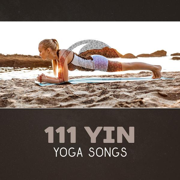 111 Yin Yoga Songs – Slow Flow, Calm Music, Meditation Music
