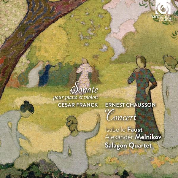Isabelle Faust - Franck :Piano & Violin Sonata - Chausson : Concert