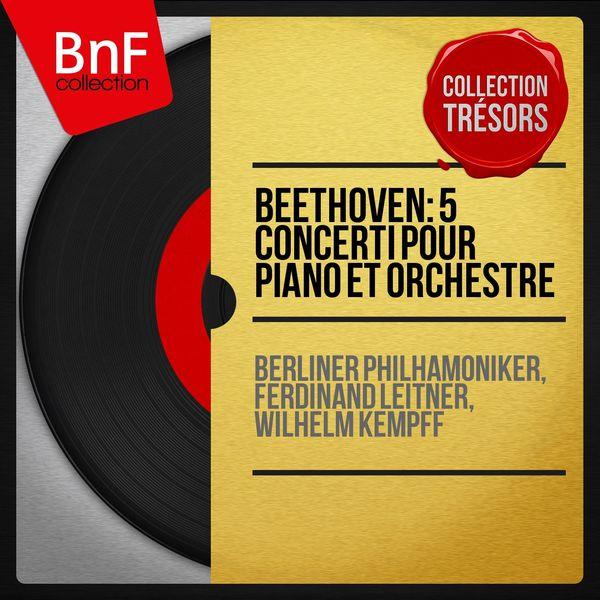 Berliner Philharmoniker - Beethoven: 5 Concerti pour piano et orchestre (Collection trésors, remasterisé, stéréo version)