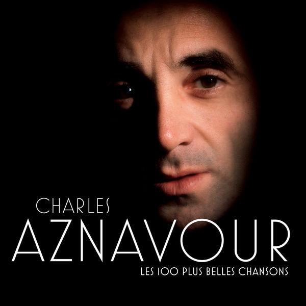 Charles Aznavour - Les 100 + Belles Chansons