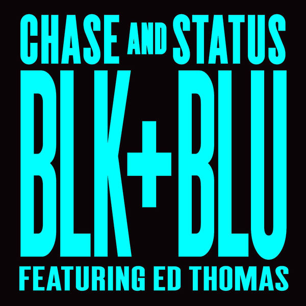 Chase & Status - Blk & Blu
