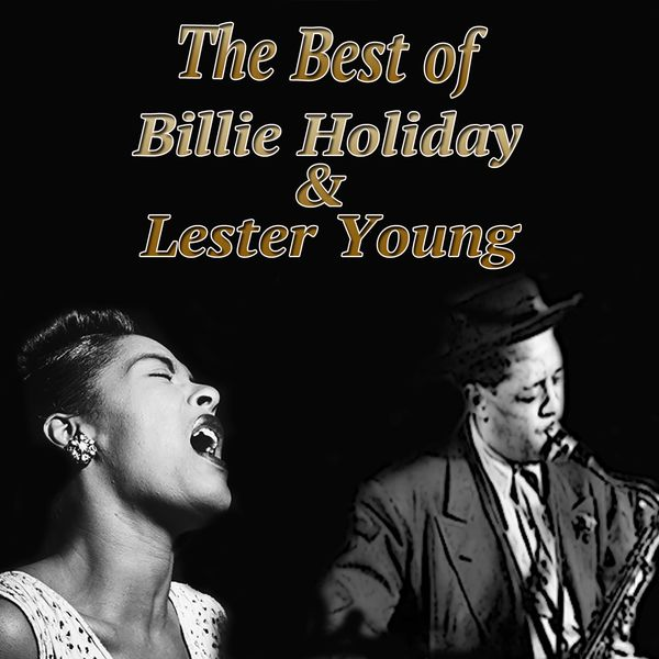 Billie Holiday - The Best of Billie Holiday & Lester Young (Jazz Essential)