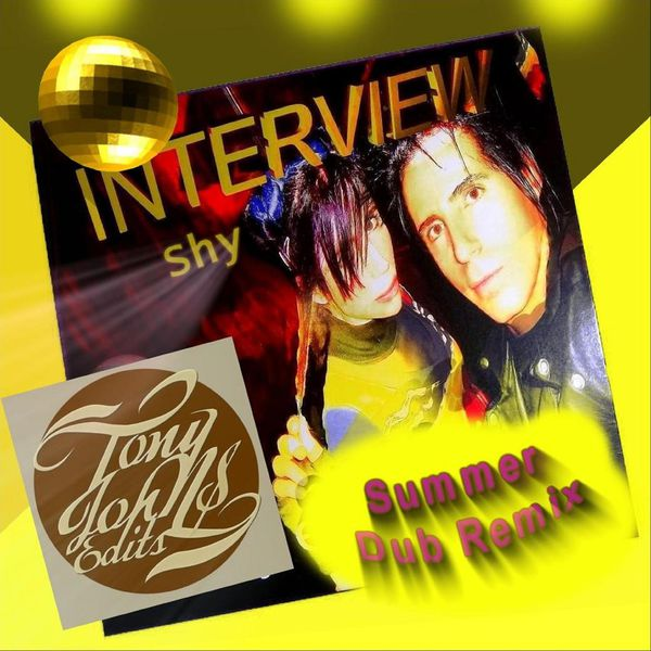 Interview - Interview Shy - Tony Johns Summer Dub Remix