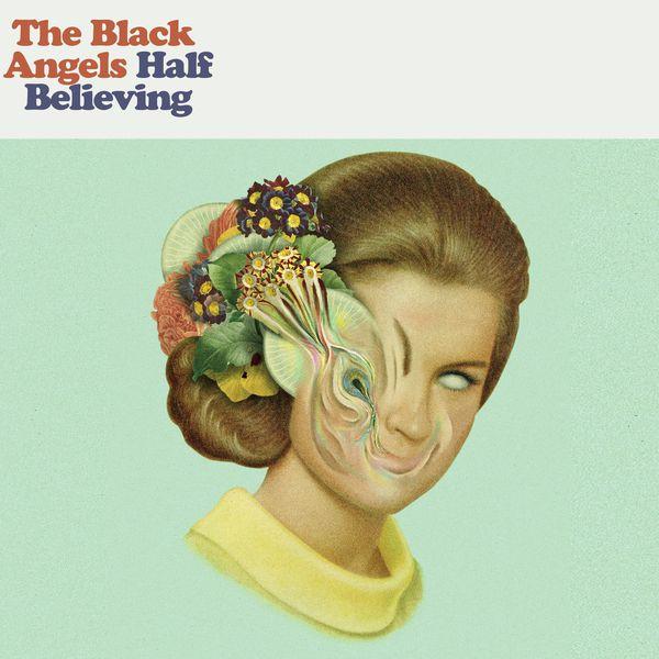 The Black Angels Half Believing