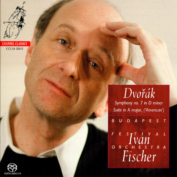 "Iván Fischer - Anton Dvorák : Symphony No. 7 & Suite in A Major ""American"""