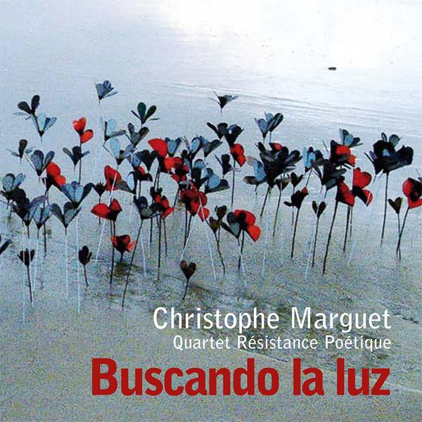 Christophe Marguet Quartet Résistance Poétique - Buscando la Luz (feat. Bruno Angelini, Mauro Gargano & Sébastien Texier)