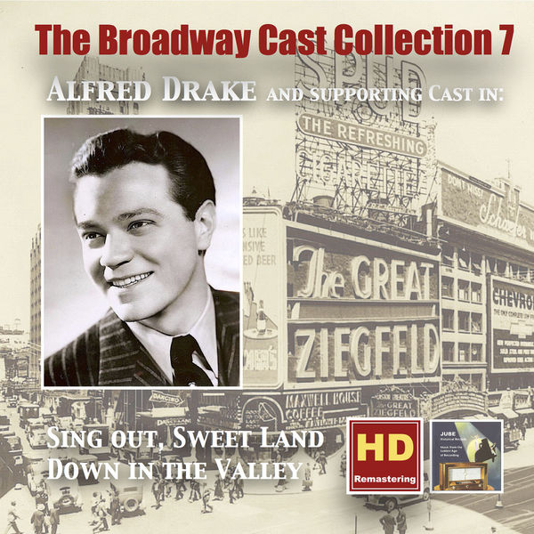 Alfred Drake - The Broadway Cast Collection, Vol. 7: Alfred Drake in Sing Out, Sweet Land & Down in the Valley