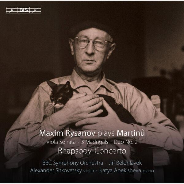 Maxim Rysanov - Martinů: Rhapsody-Concerto, Viola Sonata, Duo...