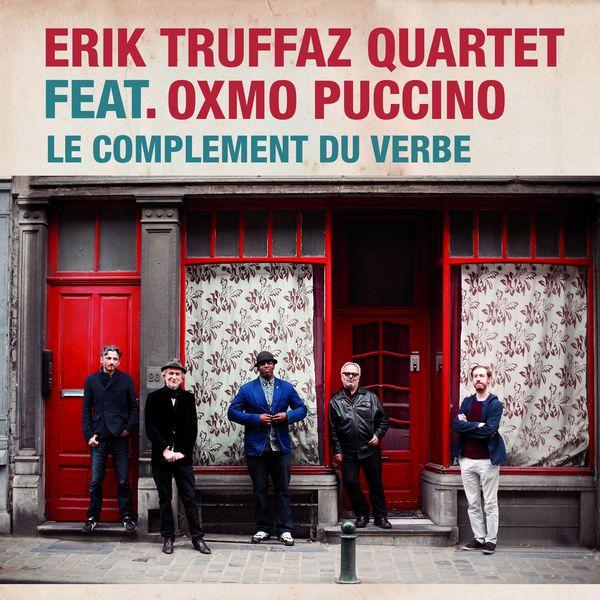 Erik Truffaz - Le Complément du verbe (feat. Oxmo Puccino)