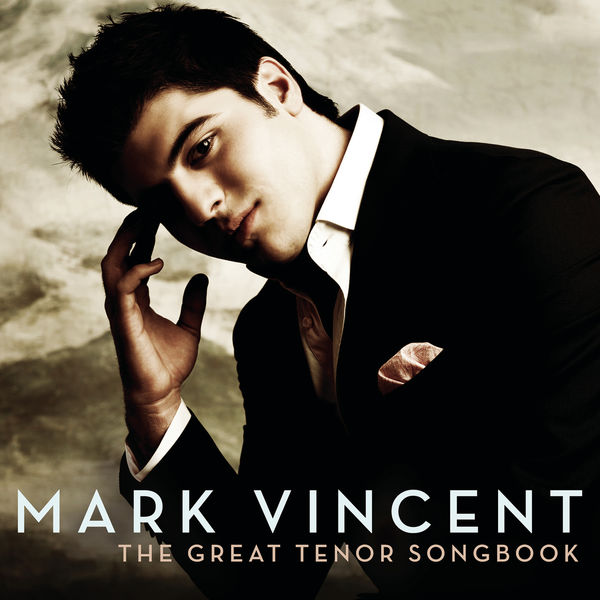 Mark Vincent - The Great Tenor Songbook