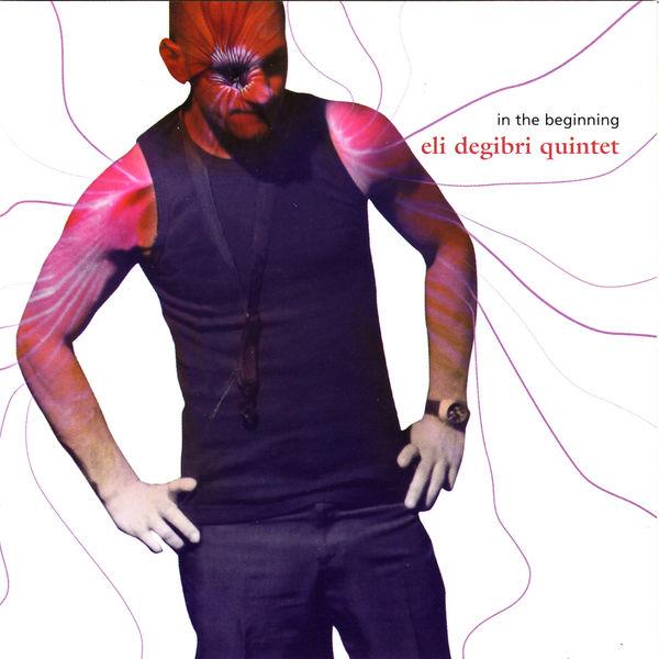 Eli Degibri - In the beginning