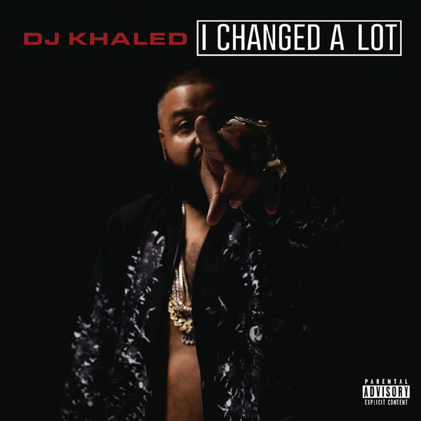 DJ Khaled - I Changed A Lot (Deluxe)