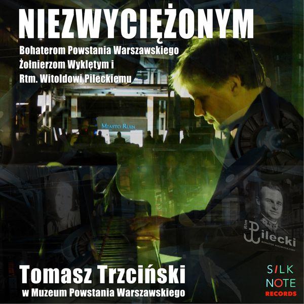Tomasz Trzcinski - Niezwyciężonym (Koncert w Muzeum Powstania Warszawskiego)