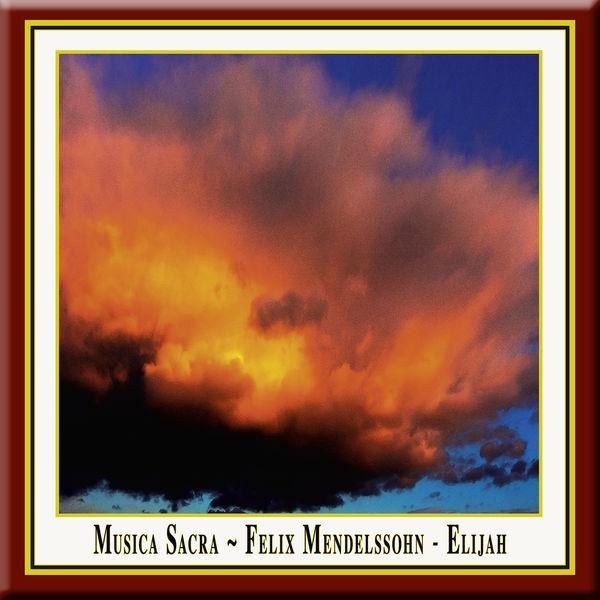 Felix Mendelssohn - Mendelssohn: Elias (Elijah)