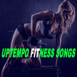 Uptempo Fitness Songs - Motivation Training Music (140 Bpm