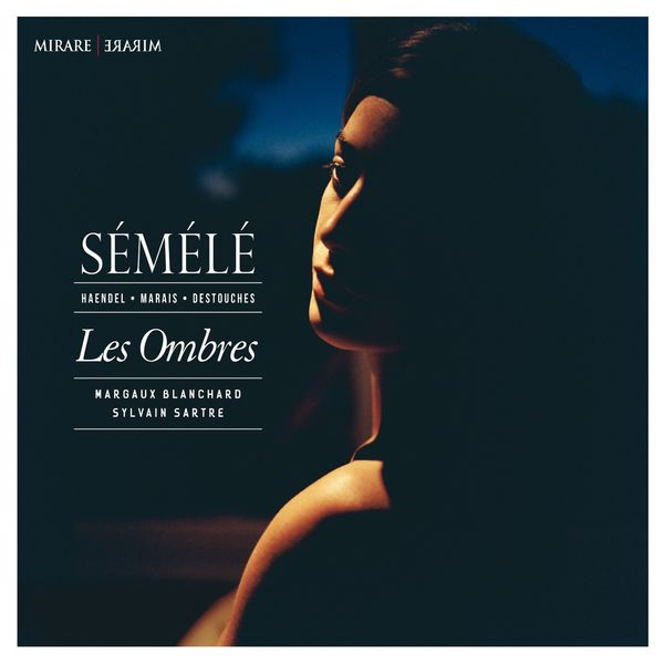Les Ombres - Händel, Marais, Destouches : Sémélé
