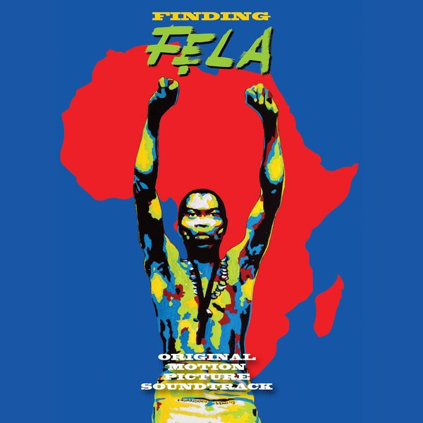Fela Kuti - Finding Fela - Original Motion Picture Soundtrack