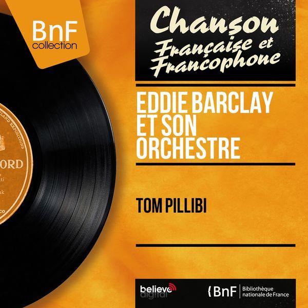 Eddie Barclay Et Son Orchestre - Tom Pillibi (Mono Version)