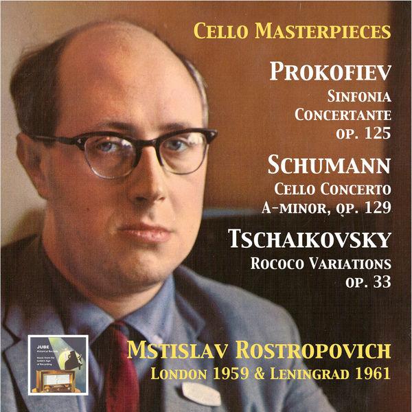 Mstislav Rostropovich - Cello Masterpieces: Mstislav Rostropovitch Plays Prokofiev, Schumann & Tchaikovsky (Remastered 2015)