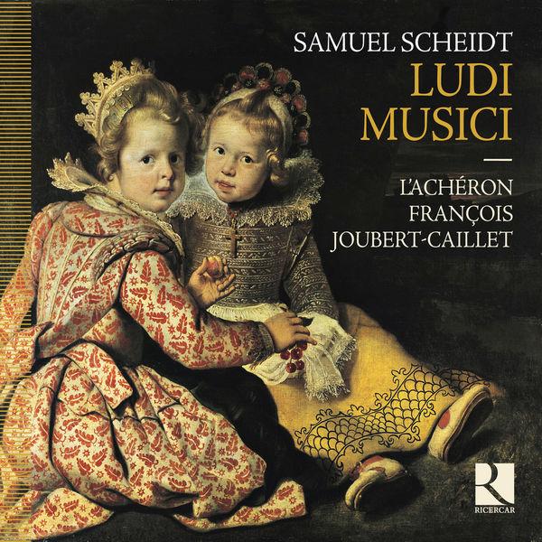 François Joubert-Caillet - Samuel Scheidt : Ludi musici