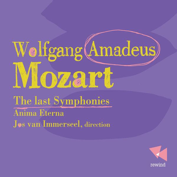Jos Van Immerseel - Mozart : The Last Sympbonies