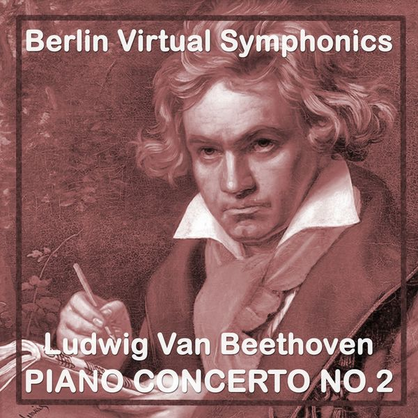 Berlin Virtual Symphonics - Ludwig Van Beethoven Piano Concerto No.2