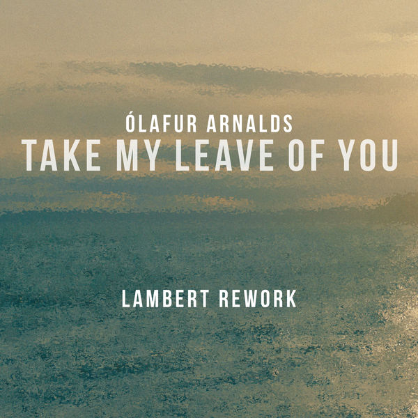 Olafur Arnalds - Take My Leave Of You