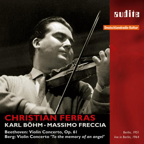 "Christian Ferras - Beethoven: Violin Concerto, Op. 61 - Berg: Violin Concerto, ""To the memory of an angel"""